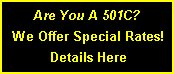 Are you a 501C. We offer special rates and guidance for all 501c organizations